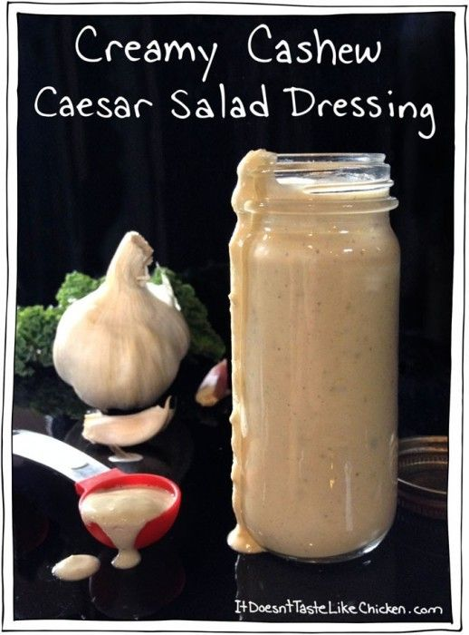 a whole foods, oil free, GUILT FREE, Creamy Cashew Caesar Salad Dressing - Vegan, Gluten Free