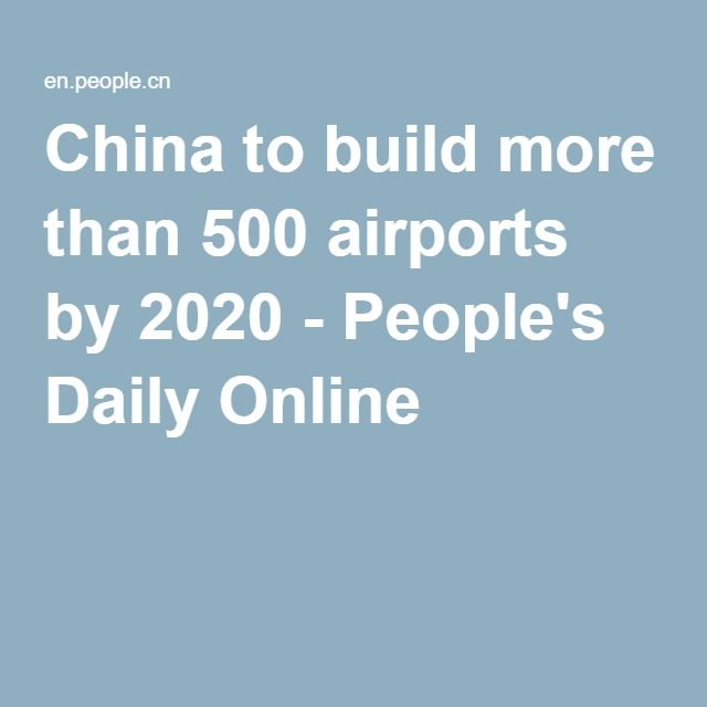 Just think of the size of this program. In four years they wish to add 500!...yes 500! new airports!  This is outstanding that they can organize themselves to provide better services and transportation to the people of China.  500 new airports in four years!  Ken Megale