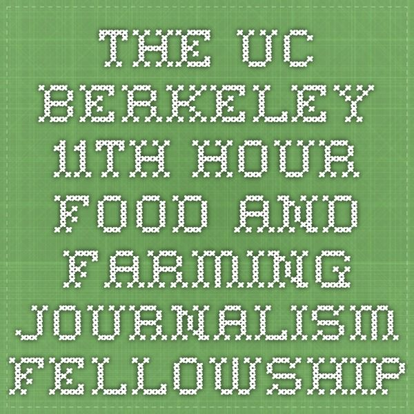 Calling all journalists! The UC Berkeley Graduate School of Journalism is offering ten $10,000 postgraduate Food and Farming Journalism Fellowships in a new program established by Michael Pollan, the John S. and James L. Knight Professor of Journalism at UC Berkeley. Applications are due March 15.
