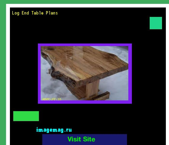 Log End Table Plans 163815 - The Best Image Search