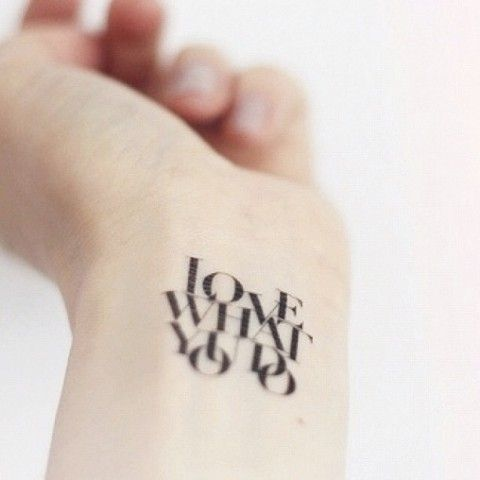 Love What You Do Wrist #Tattoo #Art