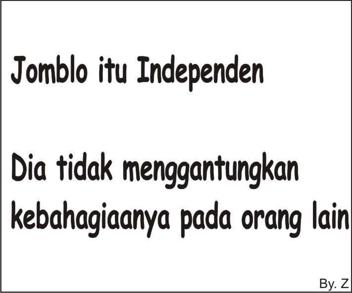 Independensi Jomblo - https://www.indomeme.com/meme/independensi-jomblo/