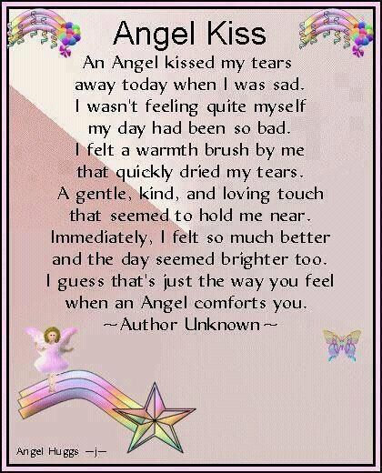 Angel kisses from my Daddy. I miss him and cry for him everyday...the little things just do that to you. Something so little just sets off a faucet of tears.
