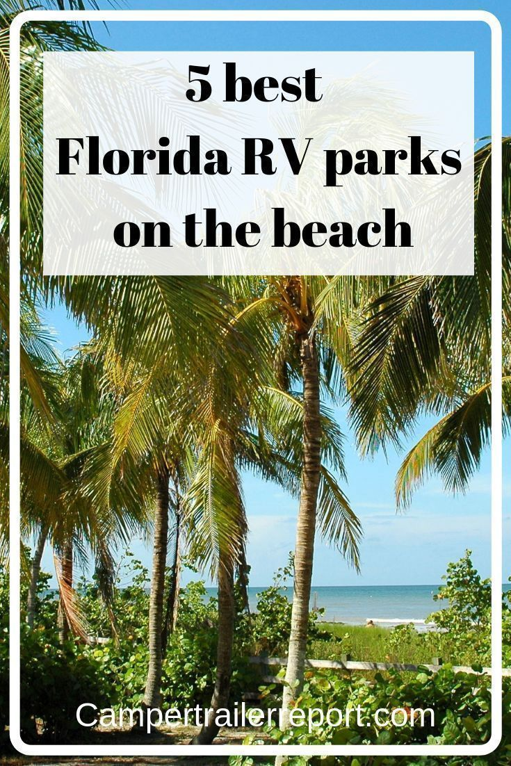 5 Best Florida Rv Parks On The Beach In 2020 Rv Parks In Florida Florida Rv Best Rv Parks