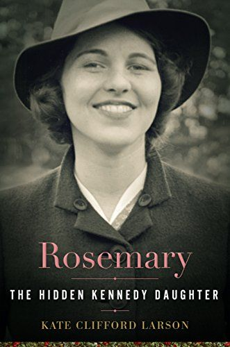 Rosemary: The Hidden Kennedy Daughter by Kate Clifford Larson http://www.amazon.com/dp/B00QPHSABS/ref=cm_sw_r_pi_dp_kpz2vb14YCWTB
