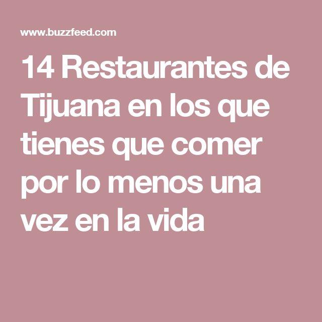 14 Restaurantes de Tijuana en los que tienes que comer por lo menos una vez en la vida