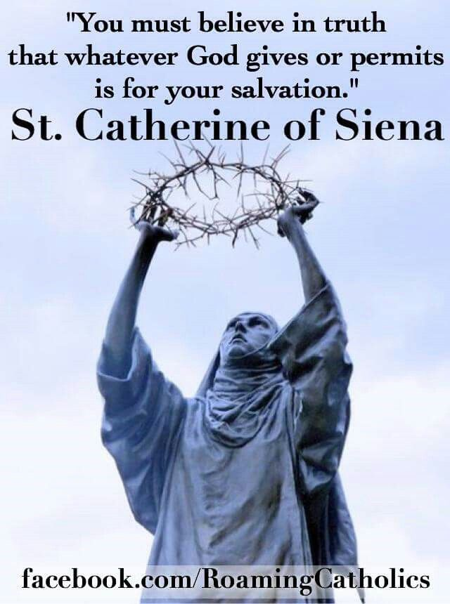 St. Catherine of Siena quotes. Catholic Saints                                                                                                                                                      More