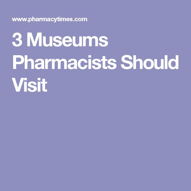 3 Museums Pharmacists Should Visit