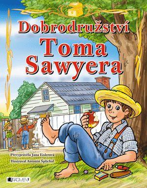 Dobrodružství Toma Sawyera – pro děti   www.fragment.cz