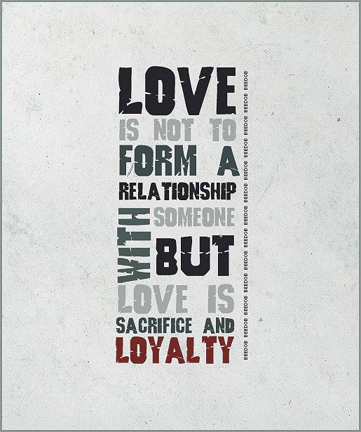 love is notForm, Loyalty Quotes, Relationships Grey, Love Sacrificing, Sacraf Quotes, Things, Favorite Quotes, Typography, Living Positive