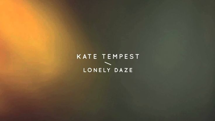 Kate Tempest - 'Lonely Daze'