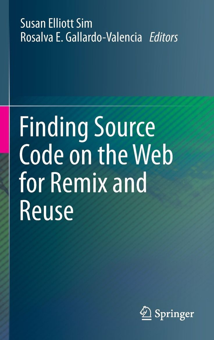 I'm selling Finding Source Code on the Web for Remix and Reuse by Susan Elliott Sim and Rosalva E. Gallardo-Vale - $35.00 #onselz