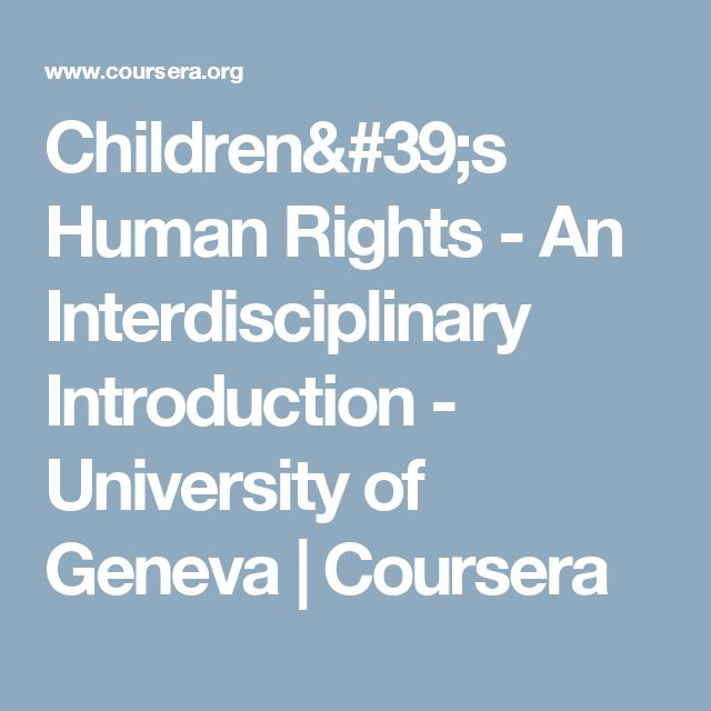 Children's Human Rights - An Interdisciplinary Introduction - University of Geneva | Coursera
