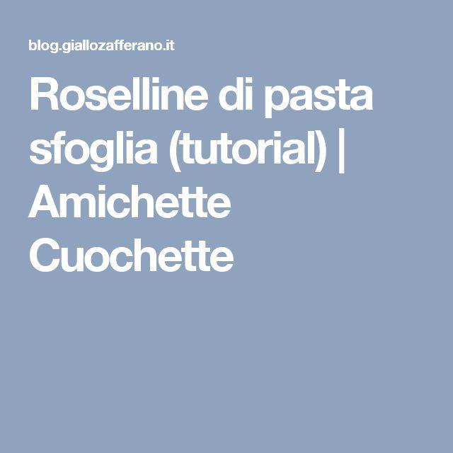 Roselline di pasta sfoglia (tutorial) | Amichette Cuochette