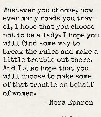 Nora Ephron: Wise Women, Nora Ephron, Crossword Puzzles, Heartfelt Quotes, Girls Power, Motivation Quotes, Noraephron, The Rules, Inspiration Quotes