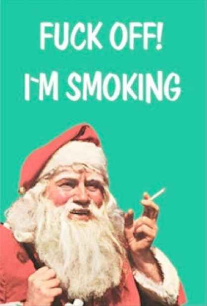 This nicotine addicted Santa.
