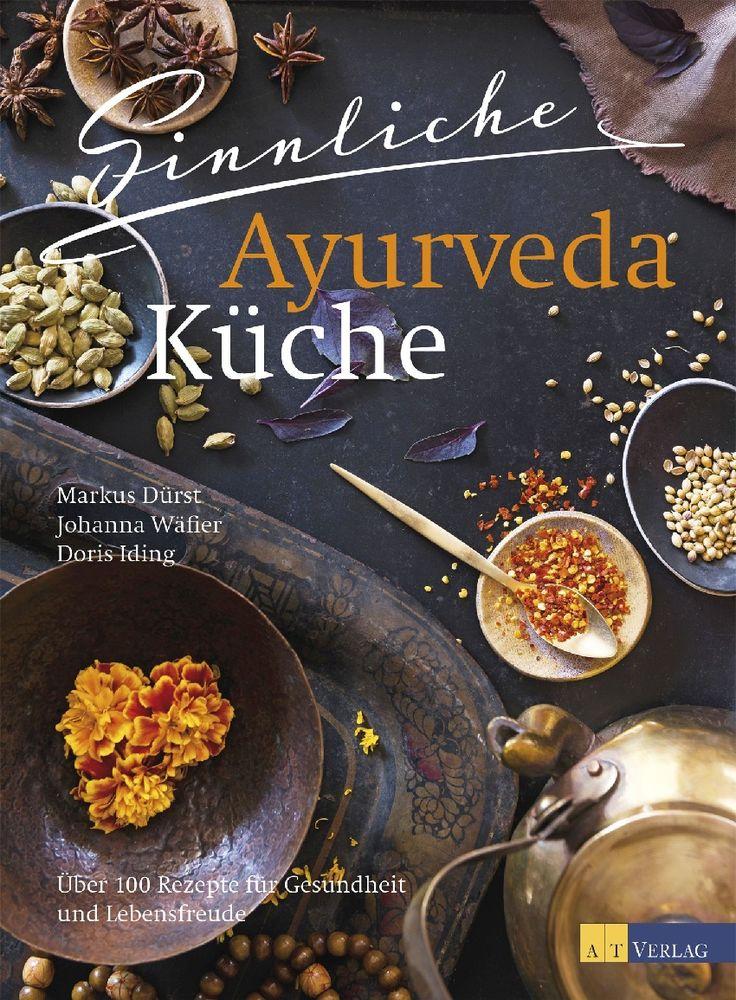 10 best Ayurvedische Küche images on Pinterest | Ayurveda ...