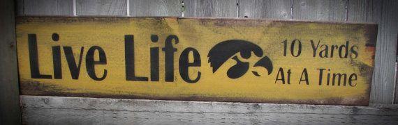 Live Life Ten Yards Football Iowa Hawkeye with by HeartlandSigns