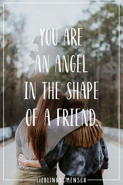 Du bist ein Engel in der Form eines Freundes