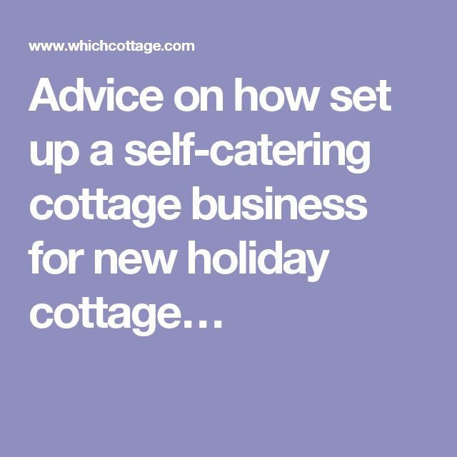 Advice on how set up a self-catering cottage business for new holiday cottage…