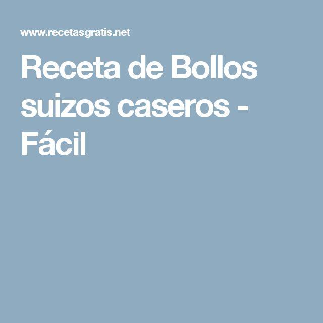 Receta de Bollos suizos caseros - Fácil