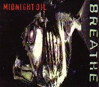 """Midnight Oil """"Breathe"""""""