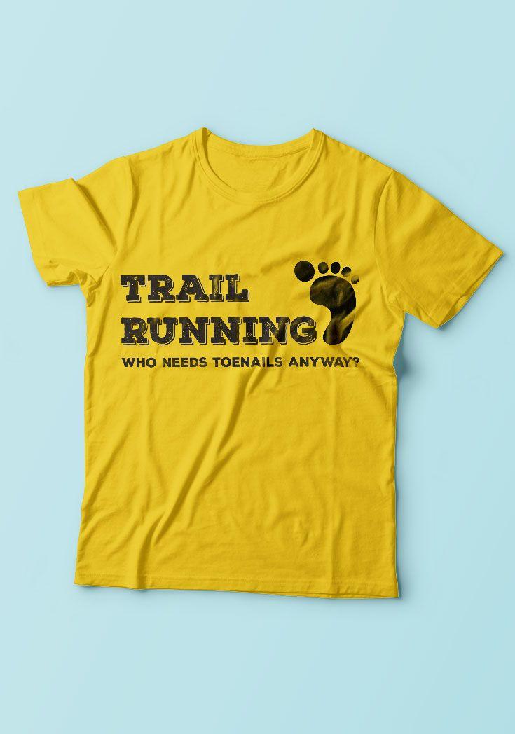 Trail Running Who Needs Toenails Anyway? - https://www.sunfrog.com/136463031-987627639.html?68704