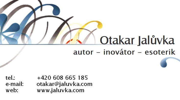 Otakar Jalůvka - autor, inovátor, esoterik - psaní jakýchkoliv textů, rychlé řešení inovování, praktická esoterika.  http://www.jaluvka.com/Autorska-inovatorska-a-esotericka-cinnost-psani-jakychkoliv-textu-rychle-reseni-inovovani-prakticka-esoterika.jpeg