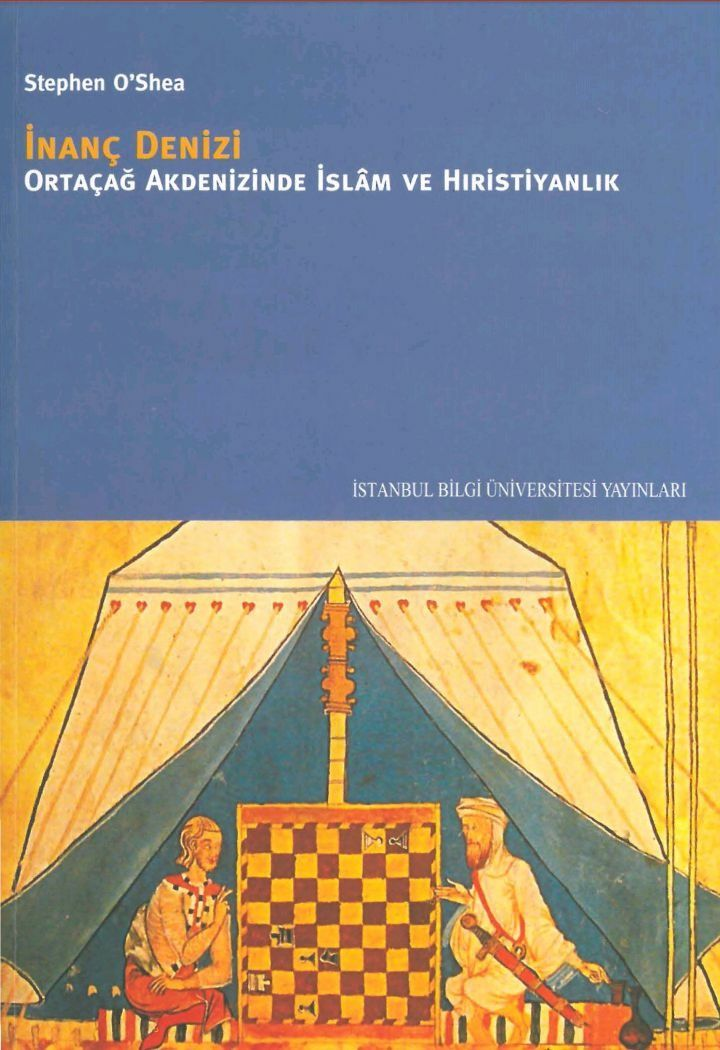 Stephan O'Shea  İnanç Denizi Ortaçağ Akdenizinde  İslam ve Hıristiyanlık.pdf https://yadi.sk/i/aQF1DtVj3KejUD