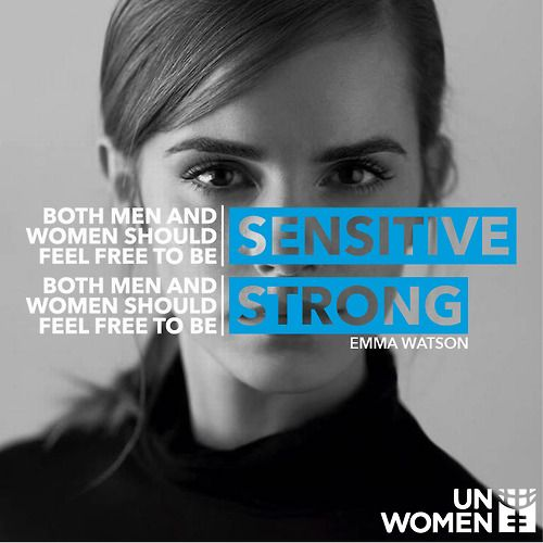 Emma Watson talks about in her he for she speech about how both men and women should be able to feel snesitive and strong.