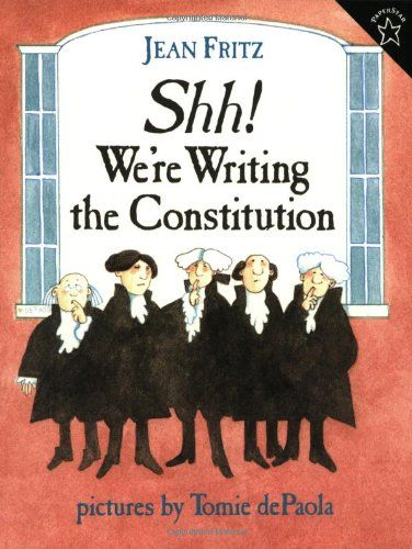Shh! We're Writing the Constitution by Jean Fritz https://www.amazon ...