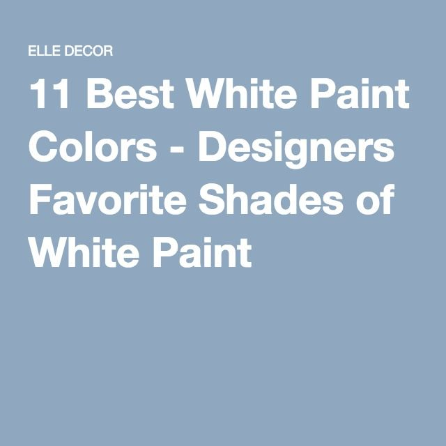 11 Best White Paint Colors   Designers Favorite Shades Of White Paint