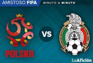 Polonia vs. México amistoso FIFA; en vivo (0-1) MINUTO A MINUTO - Milenio.com