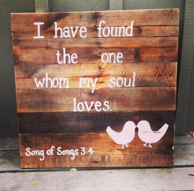 Rustic Wedding Pallet Sign I Have Found The One Whom My Soul Loves