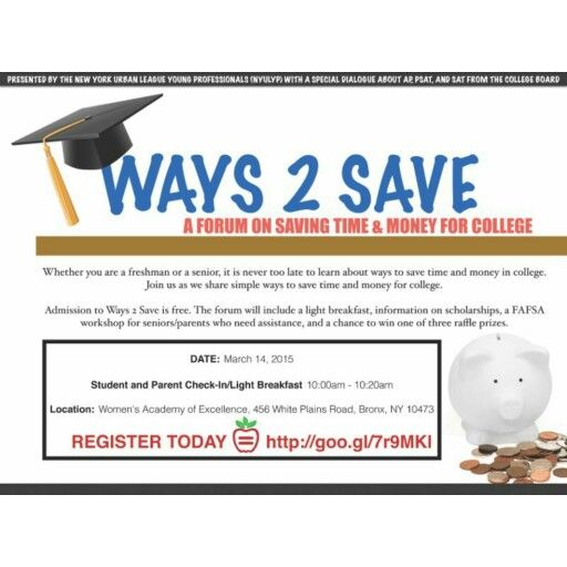 TOMORROW   Ways 2 Save for College  Date: Saturday March 14, 2015  Location:  Women's Academy of Excellence 456 White Plains Road Bronx, NY 10473  Time: 10:00 am  Event Topics: AP, PSAT, SAT, CLEP, Scholarships and Grants, and Stem/Steam. If you have questions about the event, contact Community Service Co-Chair Julius Jones at ypcommunityco@nyul.org or (347) 504-1029.  VOLUNTEERS NEEDED!!  YP will provide valuable information to students and parents on how to save money for, and in, college…