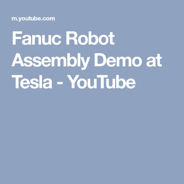 Fanuc Robot Assembly Demo at Tesla - YouTube