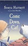 Honour Book, 2012: Come Down, Cat! | Sonya Hartnett