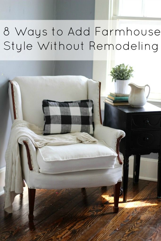 8 ways to add farmhouse style without remodeling Farmhouse on Boone