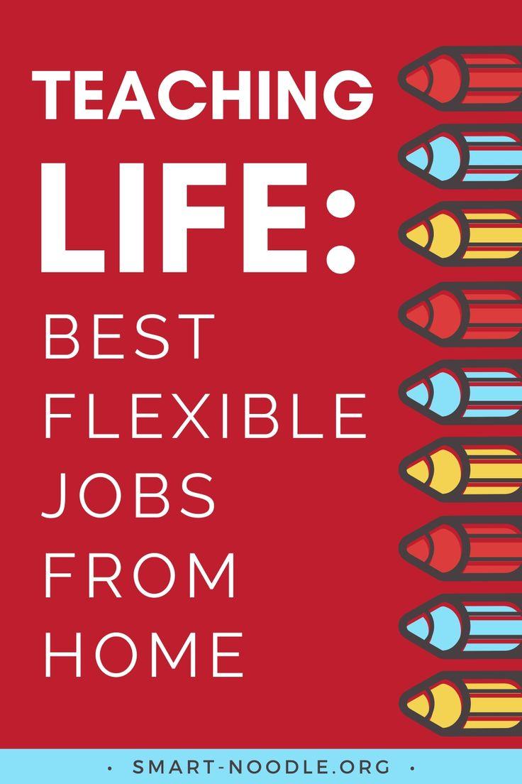 teaching life. work from home jobs. jobs ideas. flexible