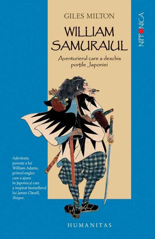 Giles Milton - William Samuraiul. Aventurierul care a deschis porţile Japoniei