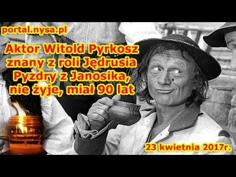 Aktor Witold Pyrkosz znany z roli Jędrusia Pyzdry z Janosika, nie żyje, ...