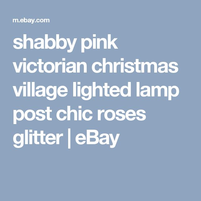 shabby pink victorian christmas village lighted lamp post chic roses glitter | eBay