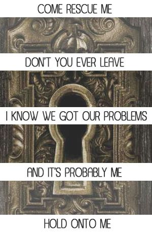 Hold Onto Me - Mayday Parade// don't you ever leave, don't you ever leave... I've got my problems and they start with me