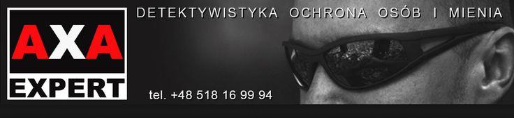 Detektyw, Ochrona osobista, mienia, vip.  Agencja ochrony AXA Expert Kraków