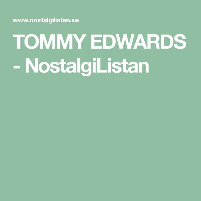 TOMMY EDWARDS - NostalgiListan