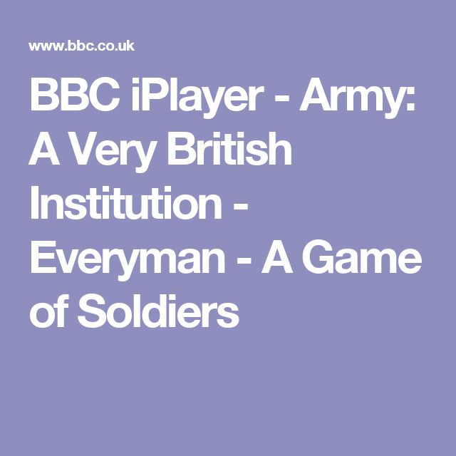BBC iPlayer  - Army: A Very British Institution - Everyman - A Game of Soldiers