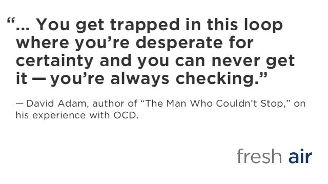 David Adam has had obsessive-compulsive disorder for 20 years. In The Man Who Couldn't Stop, he chronicles his experiences — and how medical understanding and treatment of OCD have changed over time.