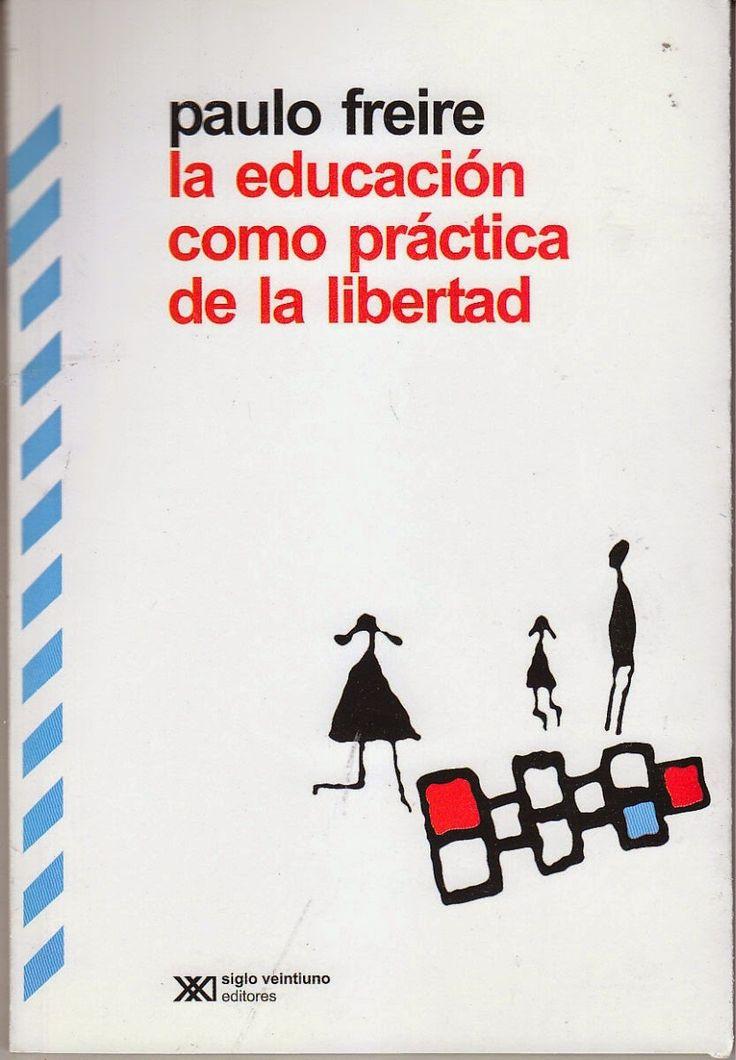 Paulo Freire La Educación como práctica de la Libertad - Descargar | Laberintos del Tiempo