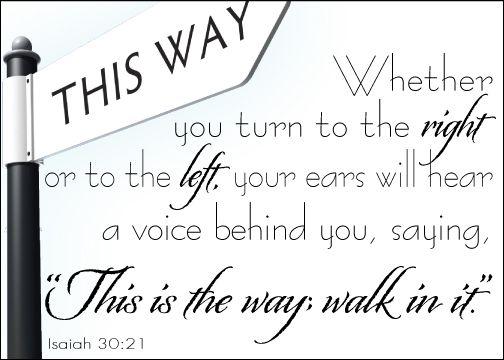 Isaiah 30:21Inspiration, God, Faith, Bible Scriptures, Isaiah3021, Isaiah 3021, Isaiah 30 21, Bible Verse, The Voice