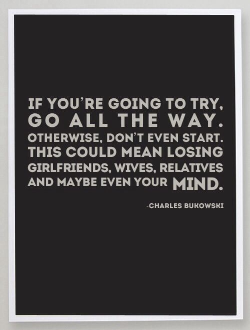 Charles Bukowski Quote About Way: 17 Best Images About Bukowski On Pinterest